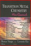 Transition Metal Chemistry : New Research, Weiss, Elizabeth and Kis, Levente, 1604567023
