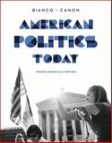 American Politics Today, Bianco, William T. and Canon, David T., 039393702X