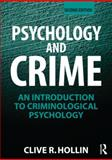 Psychology and Crime, Hollin, Clive R., 0415497027
