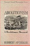 Abolitionism : A Revolutionary Movement, Aptheker, Herbert, 0805797025