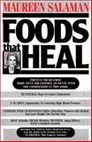 Foods That Heal, Maureen Kennedy Salaman, 0913087025