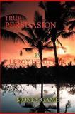 True Persuasion, LeRoy Hewitt, 1462067026