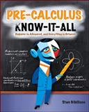 Pre-Calculus Know-It-ALL, Gibilisco, Stan, 0071627022