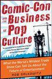 Comic-Con and the Business of Pop Culture, Rob Salkowitz, 0071797025