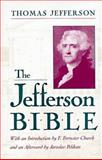 The Jefferson Bible : The Life and Morals of Jesus of Nazareth, Jefferson, Thomas, 080707702X