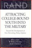 Attracting College-Bound Youth into the Military, Beth J. Asch and M. Rebecca Kilburn, 0833027026