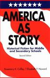 America As Story : Historical Fiction for Middle and Secondary Schools, Coffey, Rosemary K. and Howard, Elizabeth Fitzgerald, 0838907024