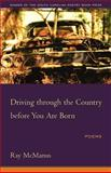 Driving Through the Country Before You Are Born, Ray McManus, 1570037027