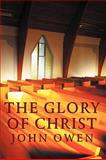 The Glory of Christ, John Owen, 1926777026