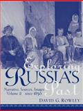 Exploring Russia's Past Vol. 2 : Narrative, Sources, Images since 1856, Rowley, David G., 0130947024