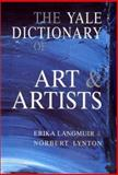 The Yale Dictionary of Art and Artists, Langmuir, Erika and Lynton, Norbert, 0300087020