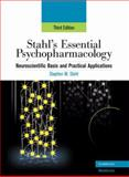 Stahl's Essential Psychopharmacology : Neuroscientific Basis and Practical Applications, Stephen M. Stahl, 0521857023