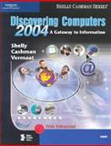 Discovering Computers 2004 : Brief Concepts and Techniques, Shelly, Gary B. and Cashman, Thomas J., 0789567024