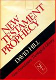 New Testament Prophecy, David Hill, 0804237026