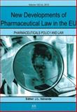 New Developments of Pharmaceutical Law in the EU - (3,4) Pharmaceuticals Policy and Law, J.L. Valverde, 1607507021