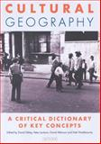 Cultural Geography : A Critical Dictionary of Key Concepts, , 1860647022