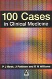 100 Cases in Clinical Medicine, Rees, P. J. and Williams, Gwyn, 0340677023