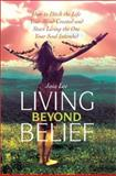 Living Beyond Belief, Jaia Lee, 0595277020