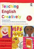 Teaching English Creatively, Cremin, Teresa, 1138787027