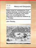 Select Views in Leicestershire, from Original Drawings, John Throsby, 1170677029