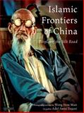 Islamic Frontiers of China 9781848857025