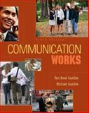 Communication Works with CD-ROM 4. 0, Gamble, Teri K. and Gamble, Michael, 007329702X