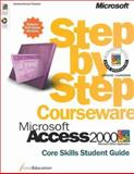 Microsoft Access 2000 Step-by-Step Courseware Core Skills Student Guide, ActiveEducation Staff, 0735607028
