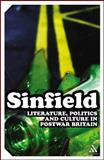 Literature, Politics and Culture in Postwar Britain, Sinfield, Alan, 082647702X