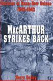 MacArthur Strikes Back, Harry A. Gailey, 0891417028