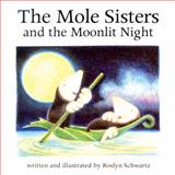 The Mole Sisters and the Moonlit Night, Roslyn Schwartz, 1550377027