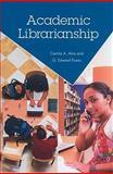 Academic Librarianship 9781555707026