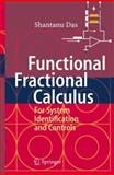 Functional Fractional Calculus for System Identification and Controls, Shantanu Das, 3540727027