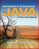Introduction to Programming with Java : A Problem Solving Approach, Dean, John and Dean, Ray, 0073047023