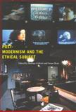 Post-Modernism and the Ethical Subject, , 0773527028