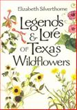 Legends and Lore of Texas Wildflowers, Ranson, Nancy R., 0890967024