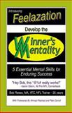 Develop the Winners Mentality : 5 Essential Mental Skills for Enduring Success, Reese, Bob M. A., 1413437028