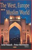 West, Europe and the Muslim World, , 1594547025