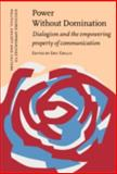 Power Without Domination : Dialogism and the Empovering Property of Communication, , 9027227020
