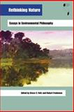 Rethinking Nature : Essays in Environmental Philosophy, Frodeman, Robert, 0253217024