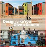 Design Like You Give a Damn, Architecture for Humanity, 0810997029