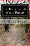 La Tourmente d'un Passé, Evelyne Santos, 1494237024