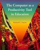 The Computer As a Productivity Tool in Education, Forcier, Richard C., 0023387025