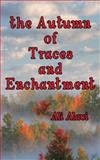 The Autumn of Traces and Enchantment, Ali Alavi, 0984547029