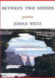Between Two Stones, Joshua Weitz, 1931357021