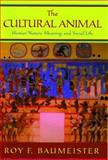 The Cultural Animal, Roy F. Baumeister, 0195167031