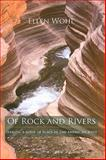 Of Rock and Rivers : Seeking a Sense of Place in the American West, Wohl, Ellen and Wohl, E., 0520257030