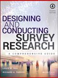 Designing and Conducting Survey Research : A Comprehensive Guide, Rea, Louis M. and Parker, Richard A., 1118767039
