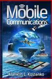 Mobile Communications, Franklin Kostenko, 1500357030