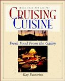 Cruising Cuisine : Fresh Food from the Galley, Pastorius, Kay, 0070487030