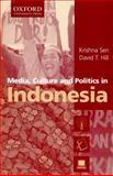 Media, Culture and Politics in Indonesia, Sen, Krishna and Hill, David, 0195537033